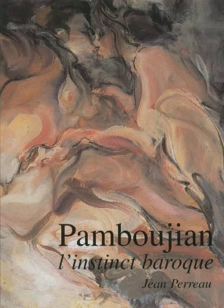 Pamboujian, L'instinct baroque