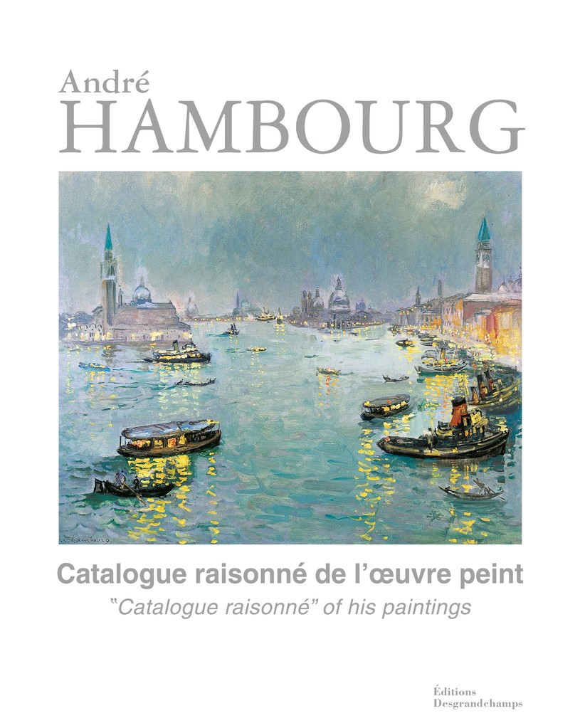 André Hambourg - catalogue raisonné de l'œuvre peint Tome I